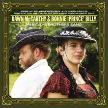 Dawn McCarthy & Bonnie 'Prince' Billy: What The Brothers Sang, LP