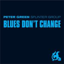 Peter Green: Blues Don't Change, CD