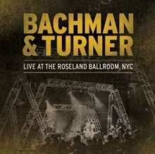 Bachman & Turner (ex-Bachman-Turner Overdrive): Live At The Roseland Ballroom NYC 2010, 2 CDs