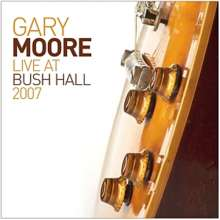 Gary Moore: Live At Bush Hall 2007, CD