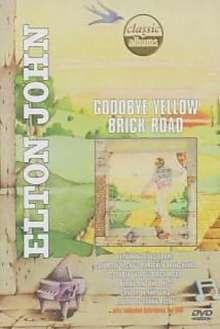 Elton John (geb. 1947): Goodbye Yellow Brick Road, DVD