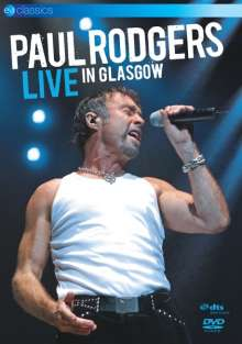 Paul Rodgers: Live In Glasgow 2006, DVD