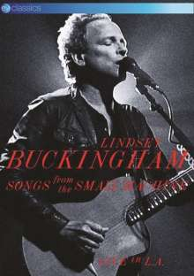 Lindsey Buckingham: Songs From The Small Machine: Live In L.A. 2011 (EV Classics), DVD