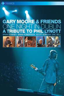 Gary Moore: One Night in Dublin: A Tribute To Phil Lynott (EV Classics), DVD