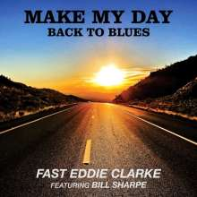 Fast Eddie Clarke: Make My Day, Back To Blues