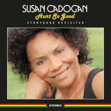 Susan Cadogan: Hurt So Good - Storybook Revisited, CD