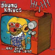 Young Knives: ...Are Dead...And Some, CD