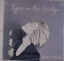 James Walsh: Tiger On The Bridge, LP