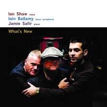 Ian Shaw, Iain Ballamy & Jamie Safir: What's New, CD