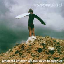 Snow Patrol: When It's All Over We Still Have..., CD