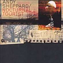 Andy Sheppard (geb. 1957): Nocturnal Tourist, CD