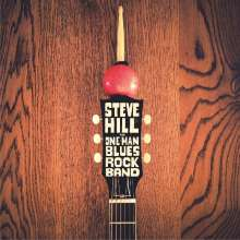 Steve Hill (geb. 1974): The One Man Blues Rock Band, CD
