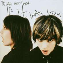 Tegan And Sara: If It Was You, CD