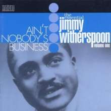 Jimmy Witherspoon: Ain't Nobody's Business - The Essential Vol.1, CD