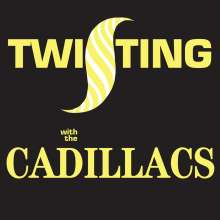 The Cadillacs: Twisting With The Cadillacs, CD