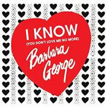 Barbara George: I Know (You Don't Love Me No More), CD