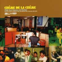 Creme De La Creme: Philly Soul Classics And Rarities, CD