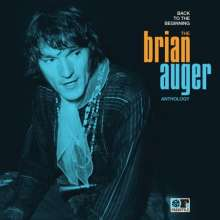 Brian Auger: Back To The Beginning: The Brian Auger Anthology, 2 CDs