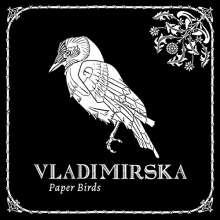 Vladimirska: Paper Birds, CD