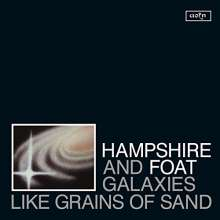 Hampshire & Foat: Galaxies Like Grains Of Sand, LP