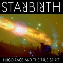Hugo Race: Starbirth/Stardeath, 2 CDs