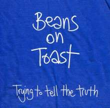 Beans On Toast: Trying To Tell The Truth, CD