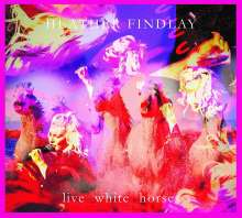 Heather Findlay: Live White Horses, 2 CDs