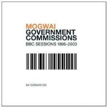 Mogwai: Government Commissions: BBC Sessions 1996 - 2003, CD