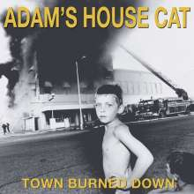 Adam's House Cat: Town Burned Down, CD