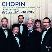 Frederic Chopin (1810-1849): Klavierkonzerte Nr.1 & 2 (für Klavier & Streichquintett), CD