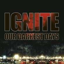 Ignite: Our Darkest Days, CD