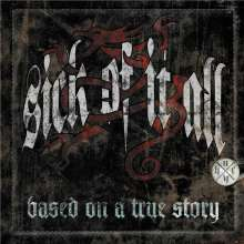 Sick Of It All: Based On A True Story, CD