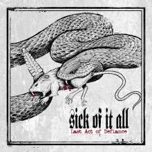 Sick Of It All: Last Act Of Defiance + 2 Bonustracks (Limited Edition), CD