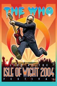 The Who: Live At The Isle Of Wight Festival 2004, 2 CDs