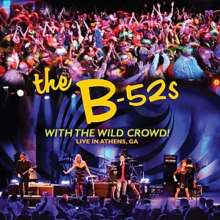 The B-52s: With The Wild Crowd!: Live In Athens, GA, 2011, CD