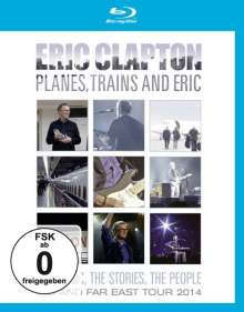 Eric Clapton: Planes, Trains And Eric: Mid And Far East Tour 2014, Blu-ray Disc