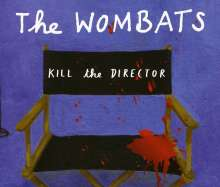 The Wombats: Kill The Director, Maxi-CD