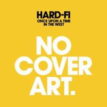 Hard-Fi: Once Upon A Time In The West, CD