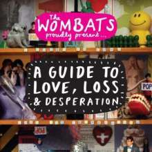 The Wombats: Wombats Proudly Pres. A Guide To Love, Loss & Desperation, CD