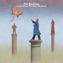 Tim Bowness: Stupid Things That Mean The World (Limited Edition Mediabook), 2 CDs