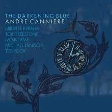 Andre Canniere (geb. 1978): The Darkening Blue, CD