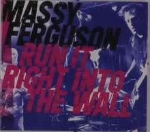Massy Ferguson: Run It Right Into The Wall, CD
