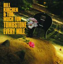 Bill Kirchen (ex-Commander Cody): Tombstone Every Mile, CD
