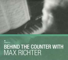 Max Richter (geb. 1966): Behind The Counter With Max Richter, 2 CDs