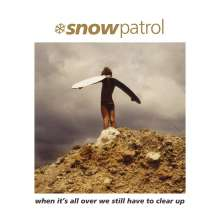 """Snow Patrol: When It's All Over We Still Have To Clear Up (+ Gold Colored 7"""") (remastered), 1 LP und 1 Single 7"""""""