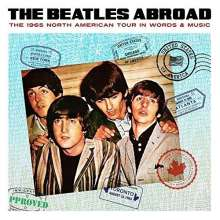 The Beatles: Abroad: The 1965 North America Tour In Words & Music, CD
