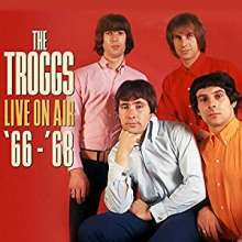 The Troggs: Live On Air '66 - '68, 2 CDs