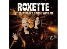 """Roxette: Let Your Heart Dance With Me (Limited Edition) (White Vinyl), Single 7"""""""