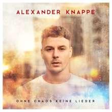 Alexander Knappe: Ohne Chaos keine Lieder, CD