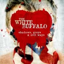 The White Buffalo: Shadows, Greys & Evil Ways, LP